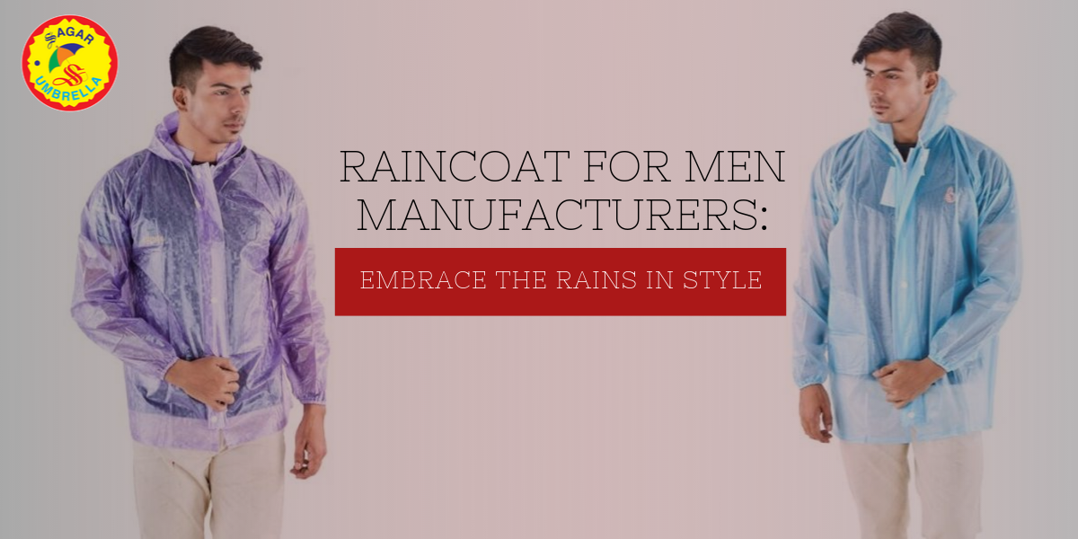 Raincoat for Men Manufacturers: Embrace the Rains in Style