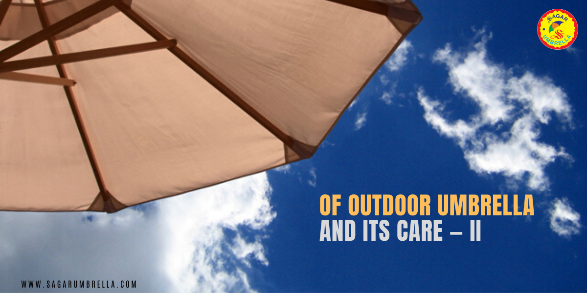 Of Outdoor Umbrella and Its Care — II