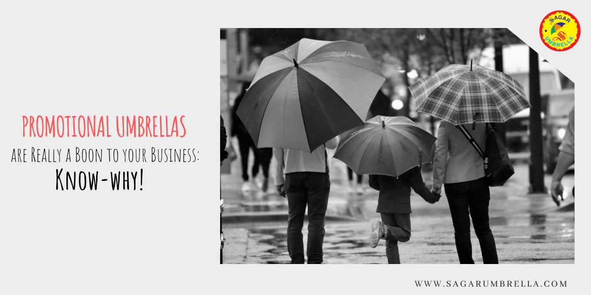 Promotional Umbrellas are Really a Boon to your Business: Know-why!