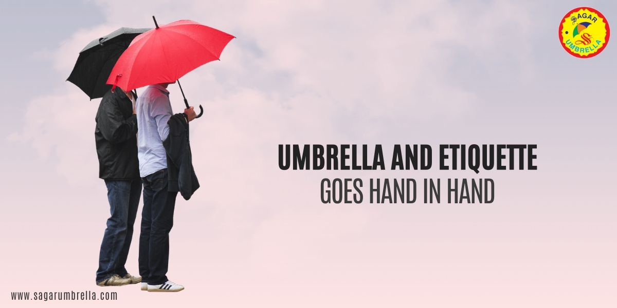 Umbrella and Etiquette Goes Hand in Hand