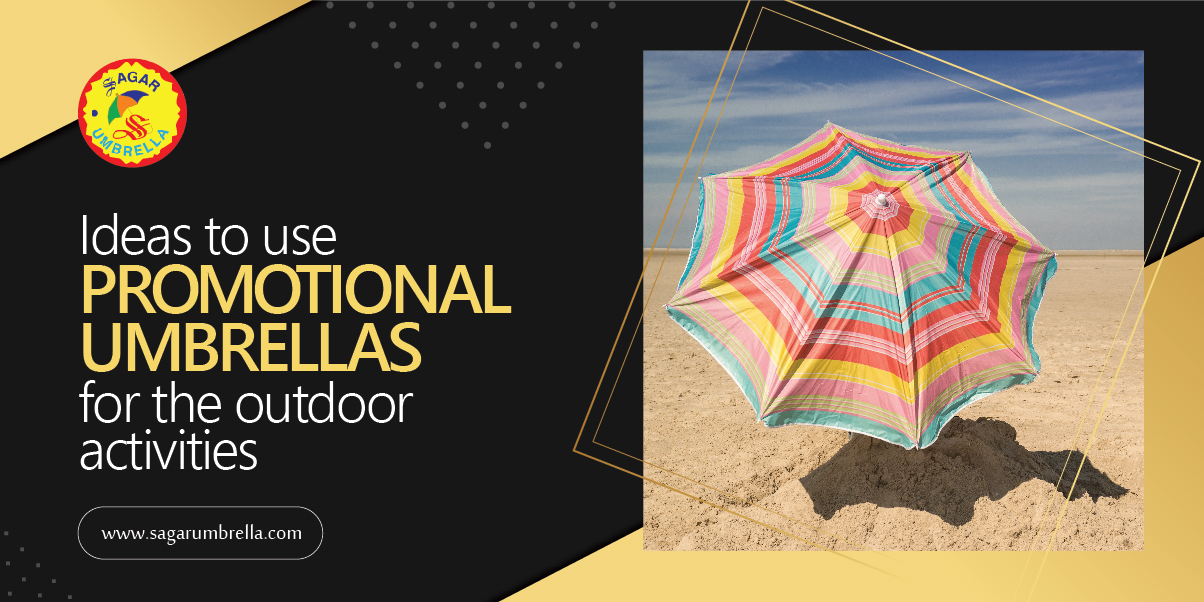 Ideas to Use Promotional Umbrellas for The Outdoor Activities