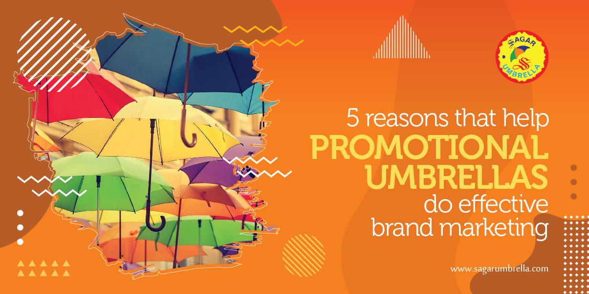 5 Reasons That Help Promotional Umbrellas Do Effective Brand Marketing